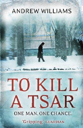 To Kill A Tsar to kill a tsar