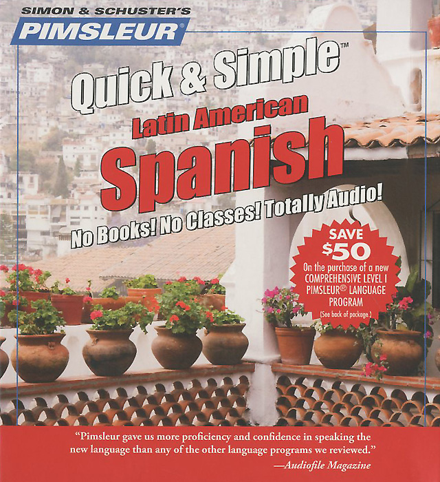 Pimsleur: Quick & Simple Spanish (аудиокурс на 4 CD) татьяна олива моралес the comparative typology of spanish and english texts story and anecdotes for reading translating and retelling in spanish and english adapted by © linguistic rescue method level a1 a2