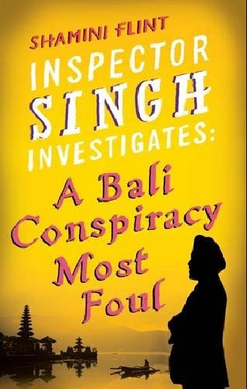 Inspector Singh Investigates: A Bali Conspiracy Most Foul ripudaman singh gurkamal singh and amandeep kaur brea indian consumer behaviour