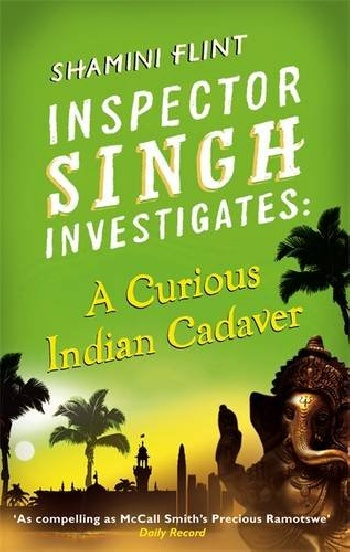 Inspector Singh Investigates: A Curious Indian Cadaver ripudaman singh gurkamal singh and amandeep kaur brea indian consumer behaviour