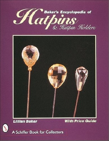 Bakers Encyclopedia of Hatpins and Hatpin Holders bakers encyclopedia of hatpins and hatpin holders