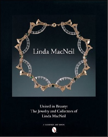 United in Beauty: The Jewelry and Collectors of Linda MacNeil цена 2016