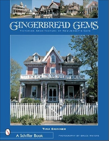 Gingerbread Gems: Victorian Architecture of Cape May victorian america and the civil war