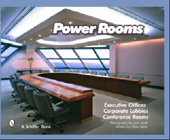 Power Rooms: Executive Offices, Corporate Lobbies, and Conference Rooms