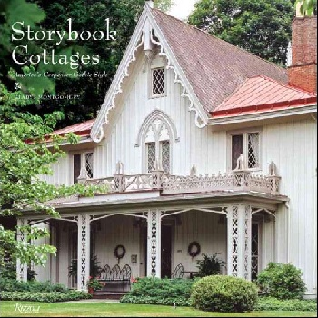 Storybook Cottages: Americas Carpenter Gothic Style gothic tales