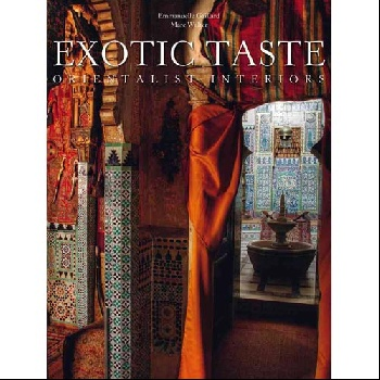 Exotic Taste: Orientalist Interiors the best exotic marigold hotel