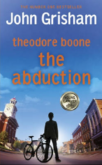 Theodore boone: the Abduction HB children's edition grisham john theodore boone the activist