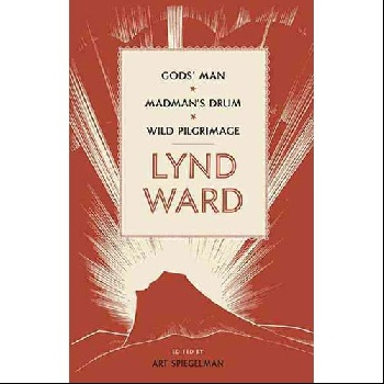 Lynd Ward: Gods Man, Madmans Drum, Wild Pilgrimage vicky ward the liar s ball