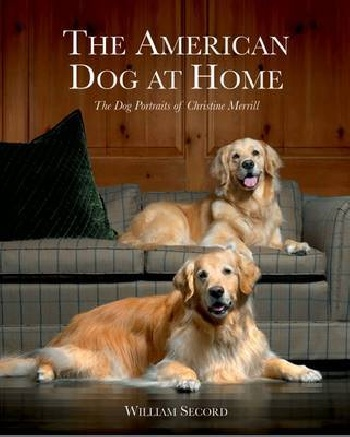The american dog at home: the dog portraits of christine merrill heir of the dog