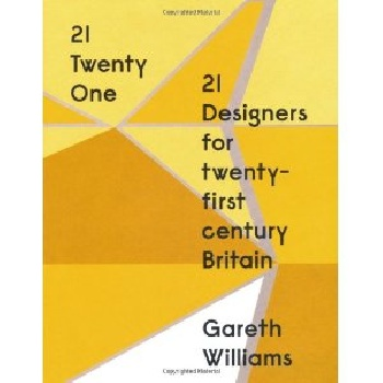 21   Twenty One: 21 Designers for Twenty-first Century Britain caleb williams or things as they are
