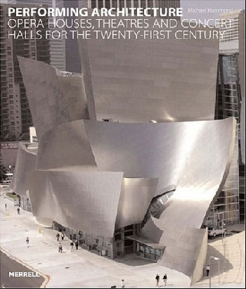 Performing Architecture: Opera Houses, Theatres and Concert Halls for the Twenty-first Century a venetian concert grand italian architecture and renaissance music 4 cd