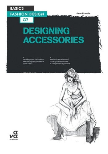 Basics Fashion Design 09: Designing Accessories: Exploring the design and construction of bags, shoes, hats and jewellery 2017 new design fashion shoes and matching bags set italy style high heel shoes and bags set for party free shipping th16 38