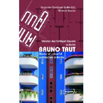Bruno Taut: Master of Colourful Architecture in Berlin keith billings master planning for architecture