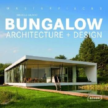 Masterpieces: Bungalow Architecture + Design sol bungalow