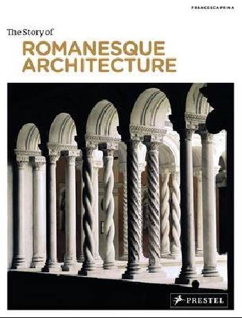 цена на Story of Romanesque Architecture