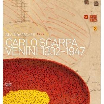 Carlo Scarpa: Venini 1932-1947 dal co carlo scarpa – the complete works