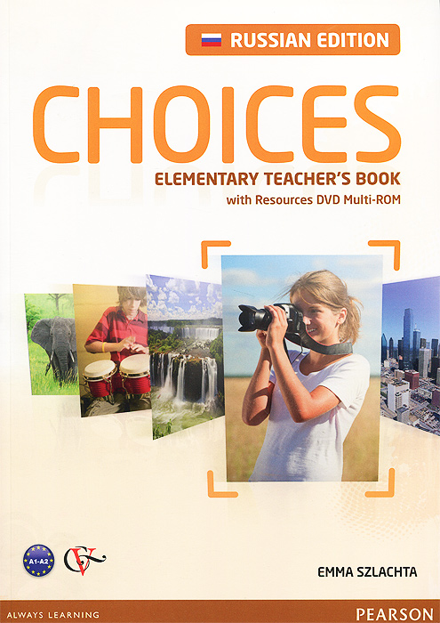 Choices: Elementary: Teacher's Book (+ DVD-ROM) emma szlachta choices intermediate teacher s book dvd rom