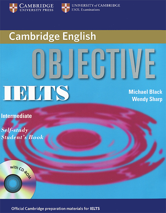 Objective IELTS: Intermediate: Student's Book (+ CD-ROM) mcgarry f mcmahon p geyte e webb r get ready for ielts teacher s guide pre intermediate to intermediate ielts band 3 5 4 5 mp3