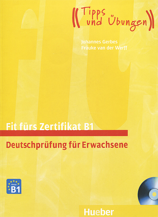 Fit furs Zertifikat B1: Deutschprufung fur Erwachsene (+ 2 CD-ROM) berliner platz 3 deutsch im alltag fur erwachsene zertifikatsband