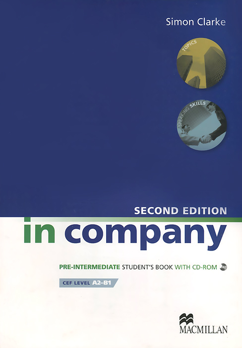 In Company Pre-Intermediate: Student's Book (+ CD-ROM) powell m in company upper intermediate 2nd edition student book cd rom cef liver в2 с1