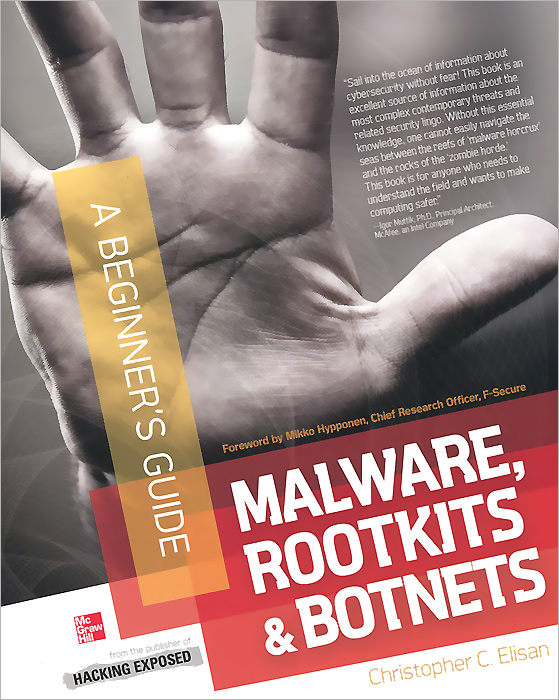 Malware, Rootkits and Botnets: A Beginner's Guide belousov a security features of banknotes and other documents methods of authentication manual денежные билеты бланки ценных бумаг и документов