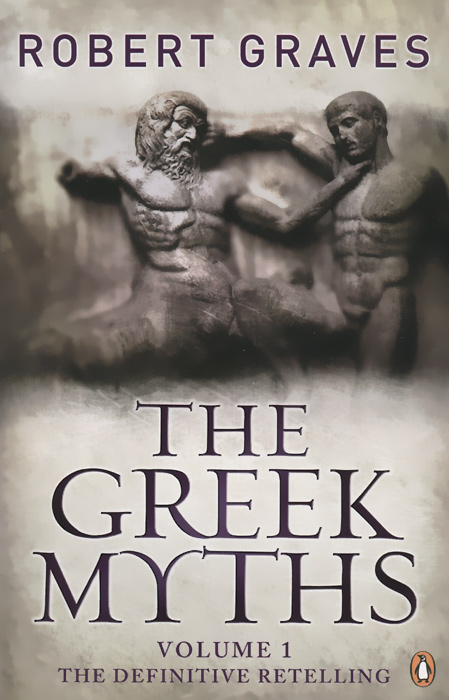 The Greek Myths: Volume 1 greek iambic poetry – from the seventh to the fifth centuries bc l259 trans west greek