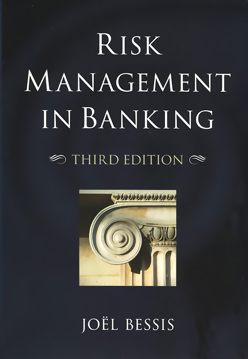 Risk Management in Banking kenji imai advanced financial risk management tools and techniques for integrated credit risk and interest rate risk management