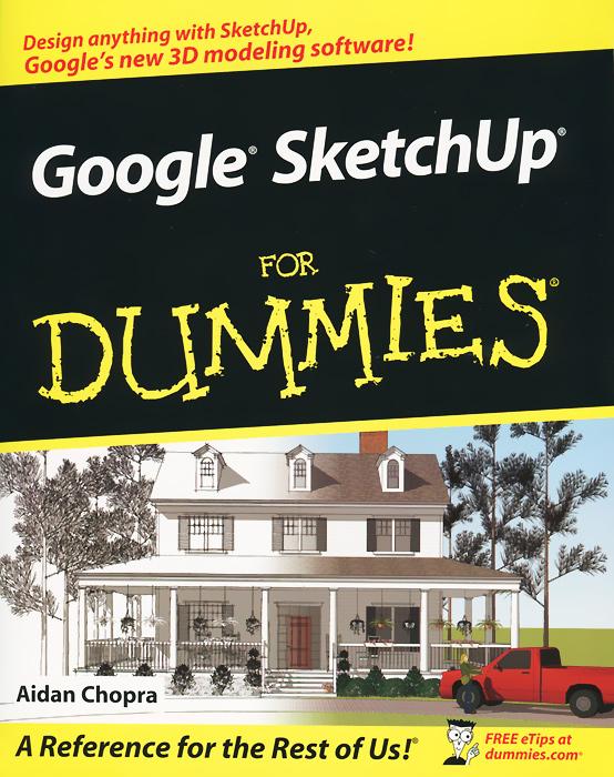 Google SketchUp for Dummies в т тозик самоучитель sketchup