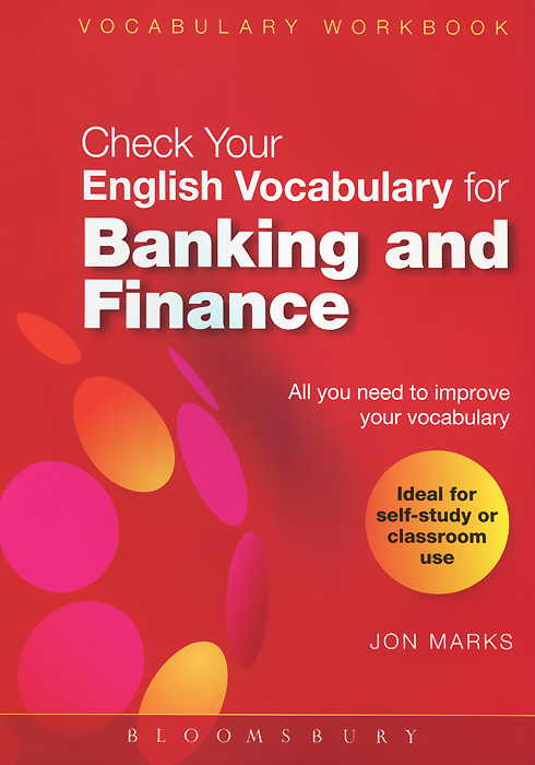 Check Your English Vocabulary for Banking and Finance: All you need to improve your vocabulary 50 ways to improve your business english without too much effort