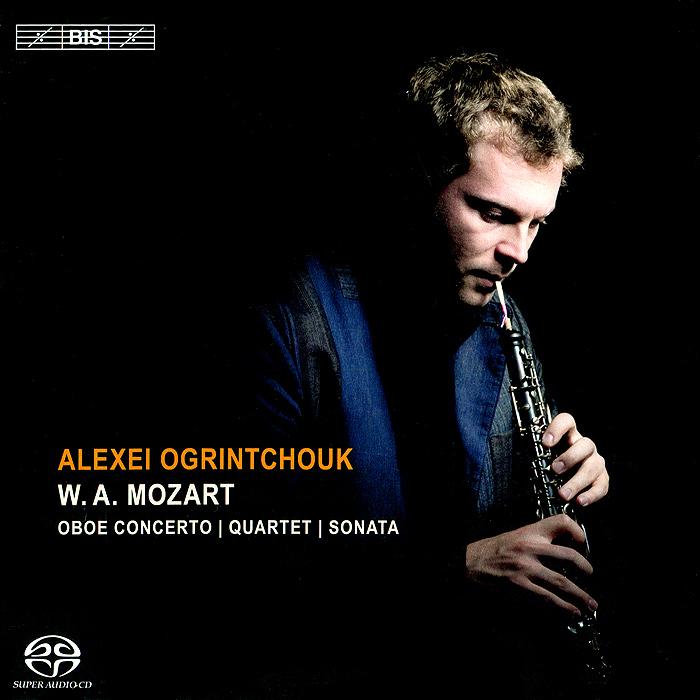 Алексей Огринчук Alexei Ogrintchouk. Mozart. Oboe Concerto / Quartet / Sonata (SACD) алексей любимов alexei lubimov dedication piano harpsichord