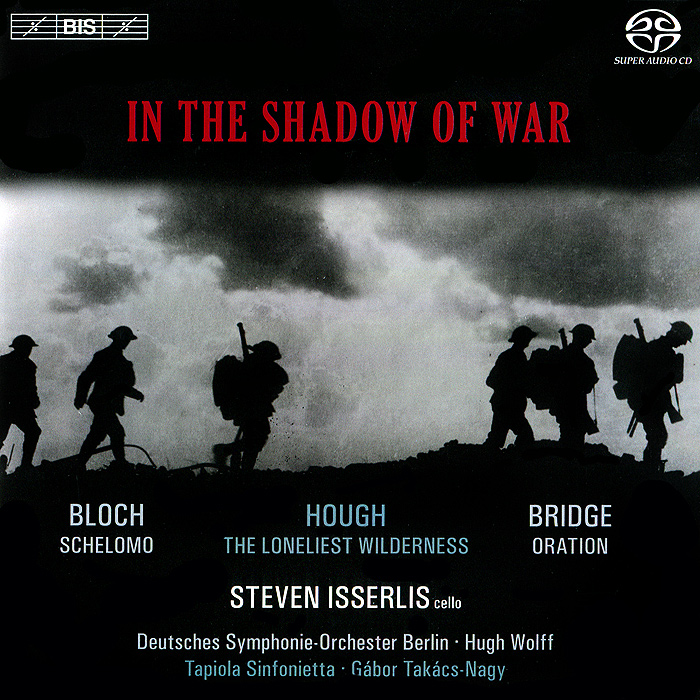 Стивен Иссерлис Steven Isserlis. Bloch, Bridge, Hough. In The Shadow Of War (SACD)