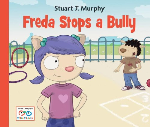 Freda Stops a Bully (Stuart J. Murphy's I See I Learn Series) confessions of a former bully