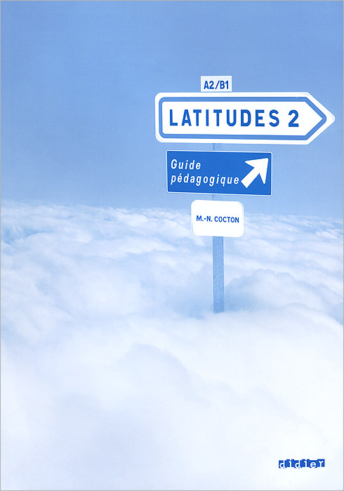 Latitudes 2: Guide pedagogique latitudes