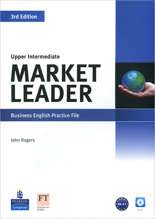 Market Leader: Leader Business English Practice File: Upper Intermediate (+ CD) cunningham s new cutting edge intermediate students book cd rom with video mini dictionary