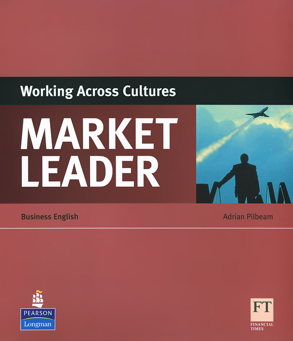 Market Leader: Working Across Cultures: Business English