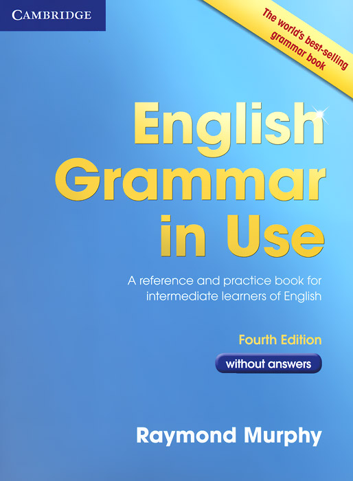 English Grammar in Use without Answers murphy r english grammar in use with answers and cd rom fourth edition