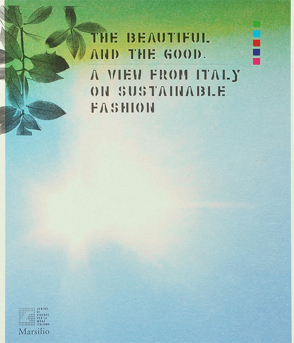 The Beautiful and the Good: A View from Italy on Sustainable Fashion