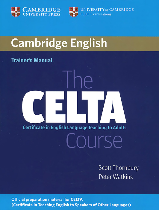 The CELTA Course: Trainer's Manual celta de vigo sevilla fc