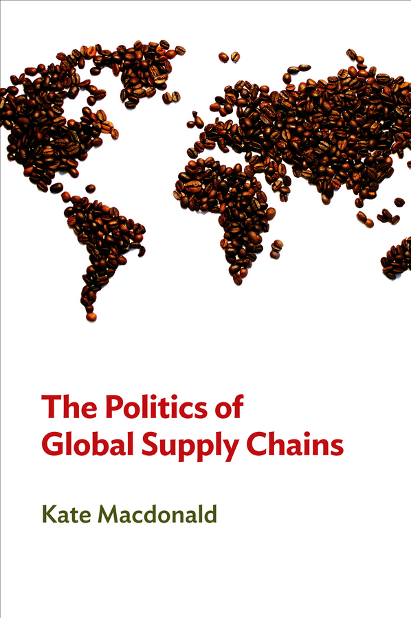The Politics of Global Supply Chains charles chase w bricks matter the role of supply chains in building market driven differentiation