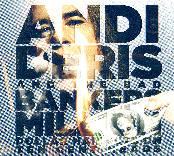 Энди Дериз,The Bad Bankers Andi Deris And The Bad Bankers. Million Dollar Haircuts On Ten Cent Heads (2 CD)