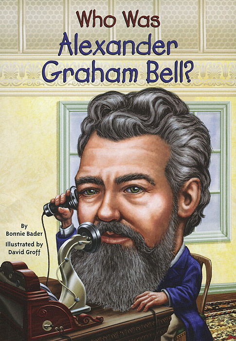 Who Was Alexander Graham Bell? 002 fascinate