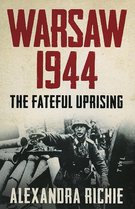 Warsaw 1944: The Fateful Uprising уэллс г война миров the war of the worlds
