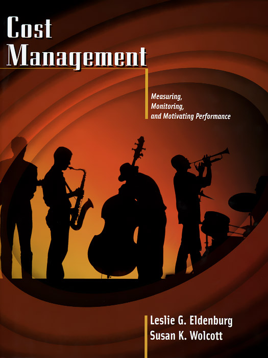 Cost Management: Measuring, Monitoring, and Motivating Performance change in management accounting and control systems