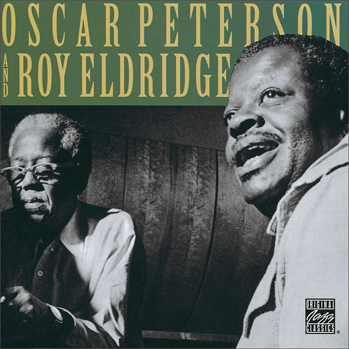 Оскар Питерсон,Рой Элдридж Oscar Peterson And Roy Eldridge. Oscar Peterson And Roy Eldridge oscar peterson oscar peterson night train 180 gr