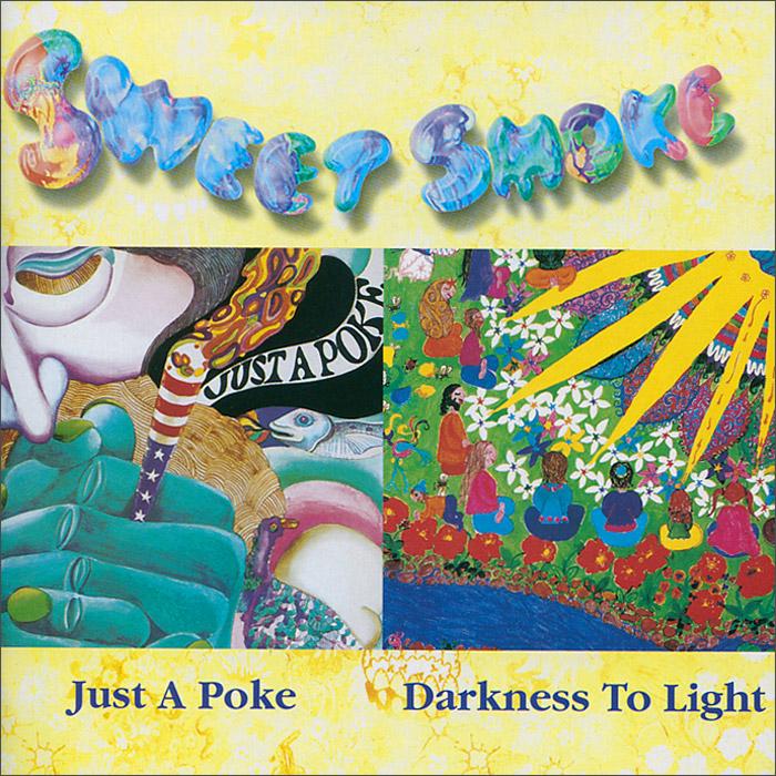 Sweet Smoke Sweet Smoke. Just A Poke / Darkness To Light a darkness at sethanon