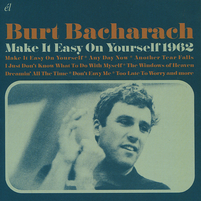 Burt Bacharach. Make It Easy On Yourself 1962 burt bacharach a life in song blu ray