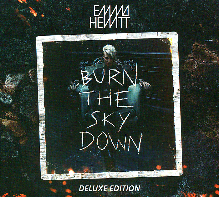 Emma Hewitt. Burn The Sky Down. Deluxe Edition