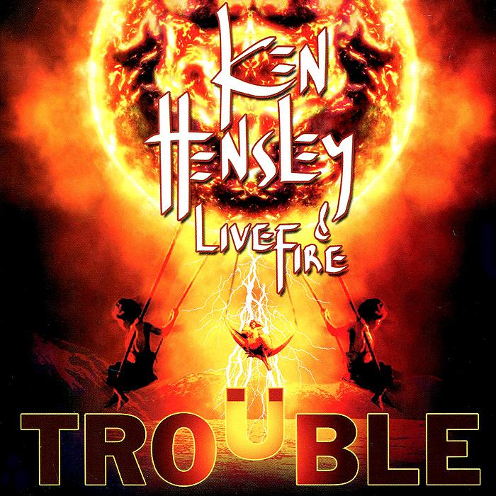 цена на Кен Хенсли,Live Fire Ken Hensley & Live Fire. Trouble