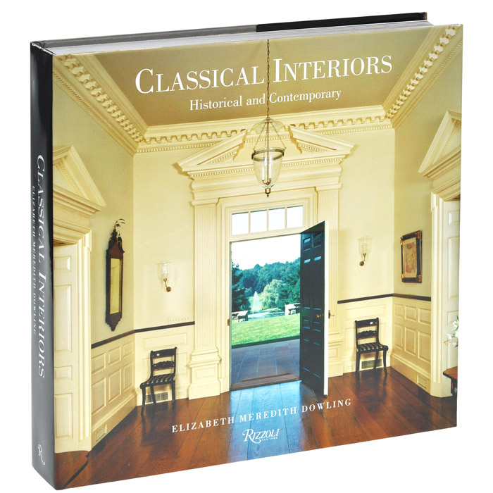 Classical Interiors: Historical and Contemporary design thinking for interiors