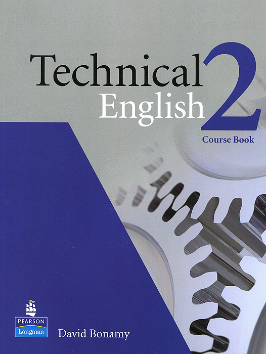 Technical English 2: Course Book david bonamy technical english 4 course book